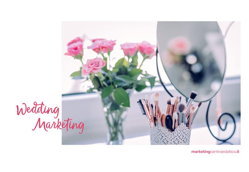 wedding marketing per il centro estetico